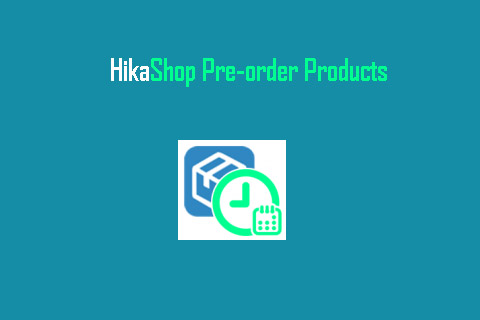 HikaShop Pre-order Products